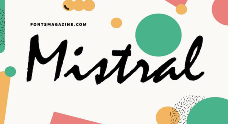 Mistral Font Download - Fonts Magazine