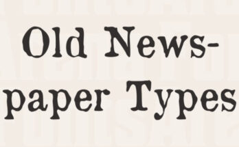 Old Newspaper Font Family Free Download